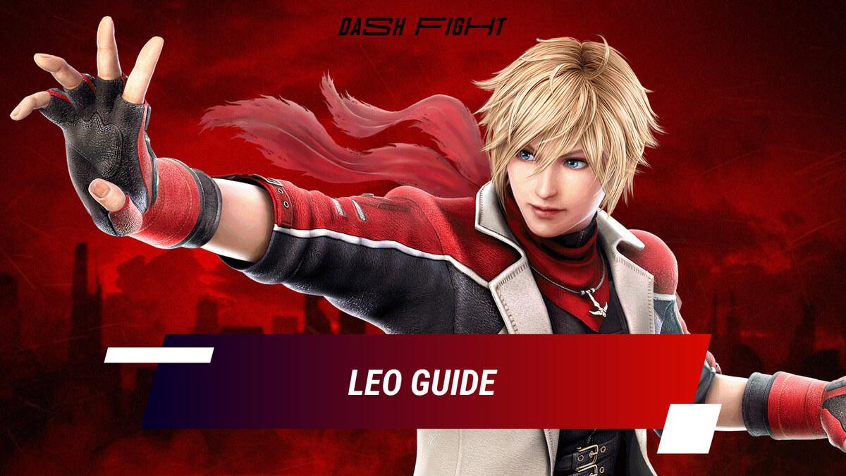 Tekken 7: Leo Guide - Combos and Move List