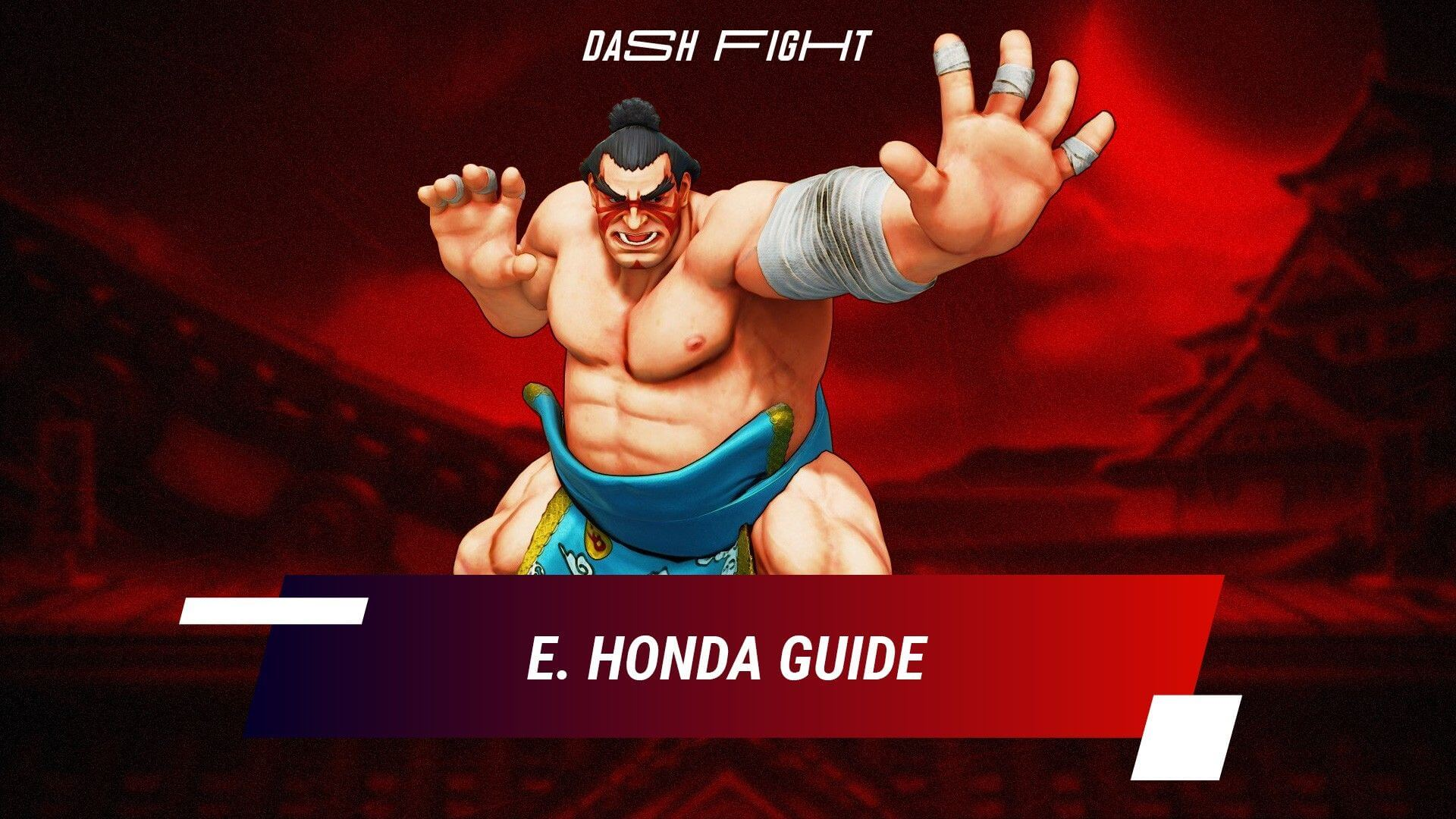 Street Fighter 5: E Honda Guide - Combos and Move List