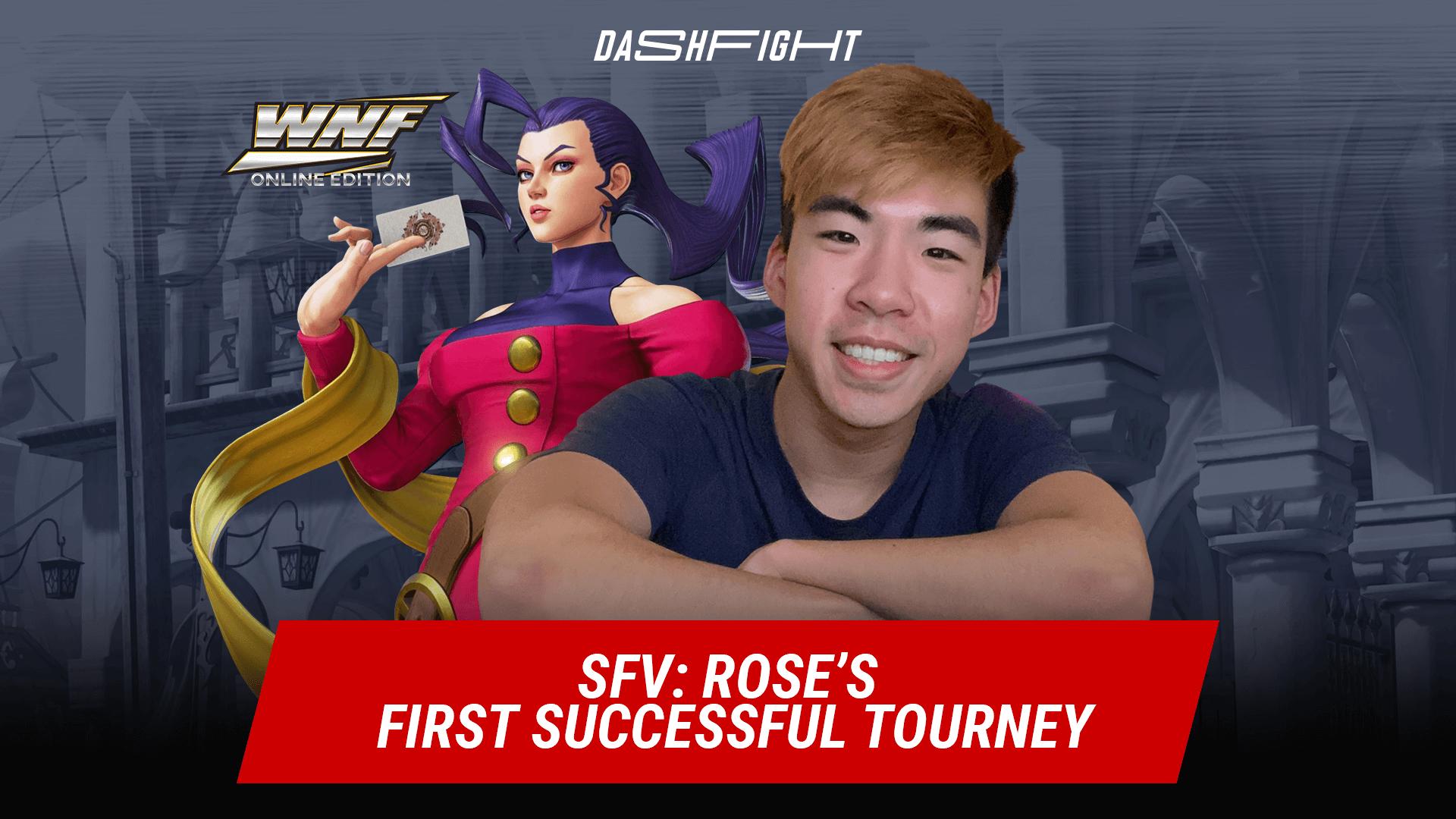 SFV: Rose's First Successful Tourney