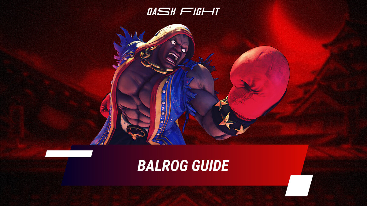 Street Fighter 5: Balrog Guide - Combos and Move List