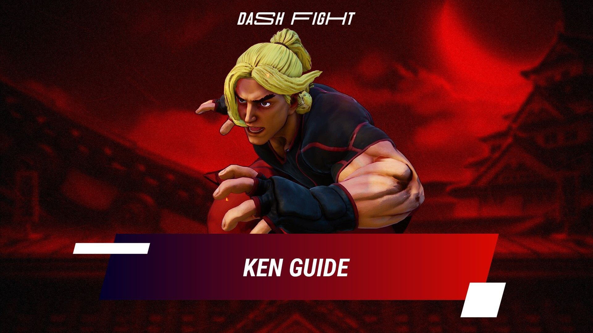 Street Fighter 5 Ken Guide: Combos and Move List