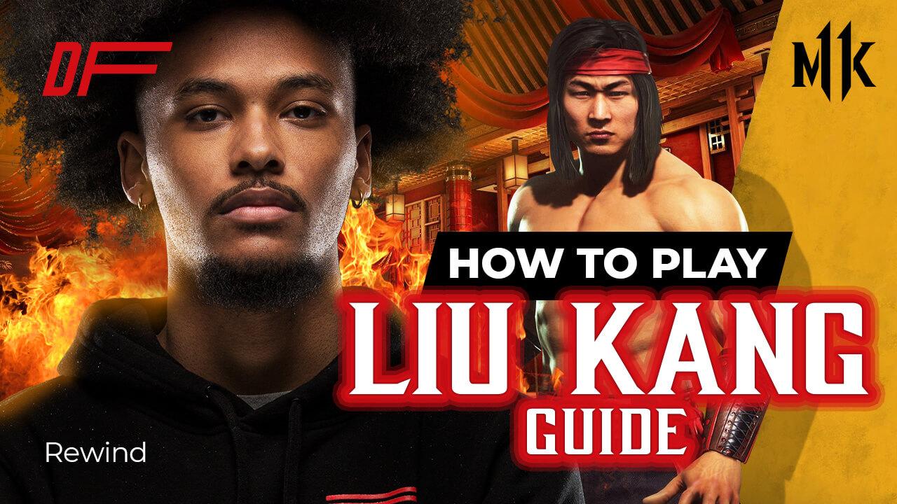 Mortal Kombat 11 Liu Kang Guide: Featuring Rewind