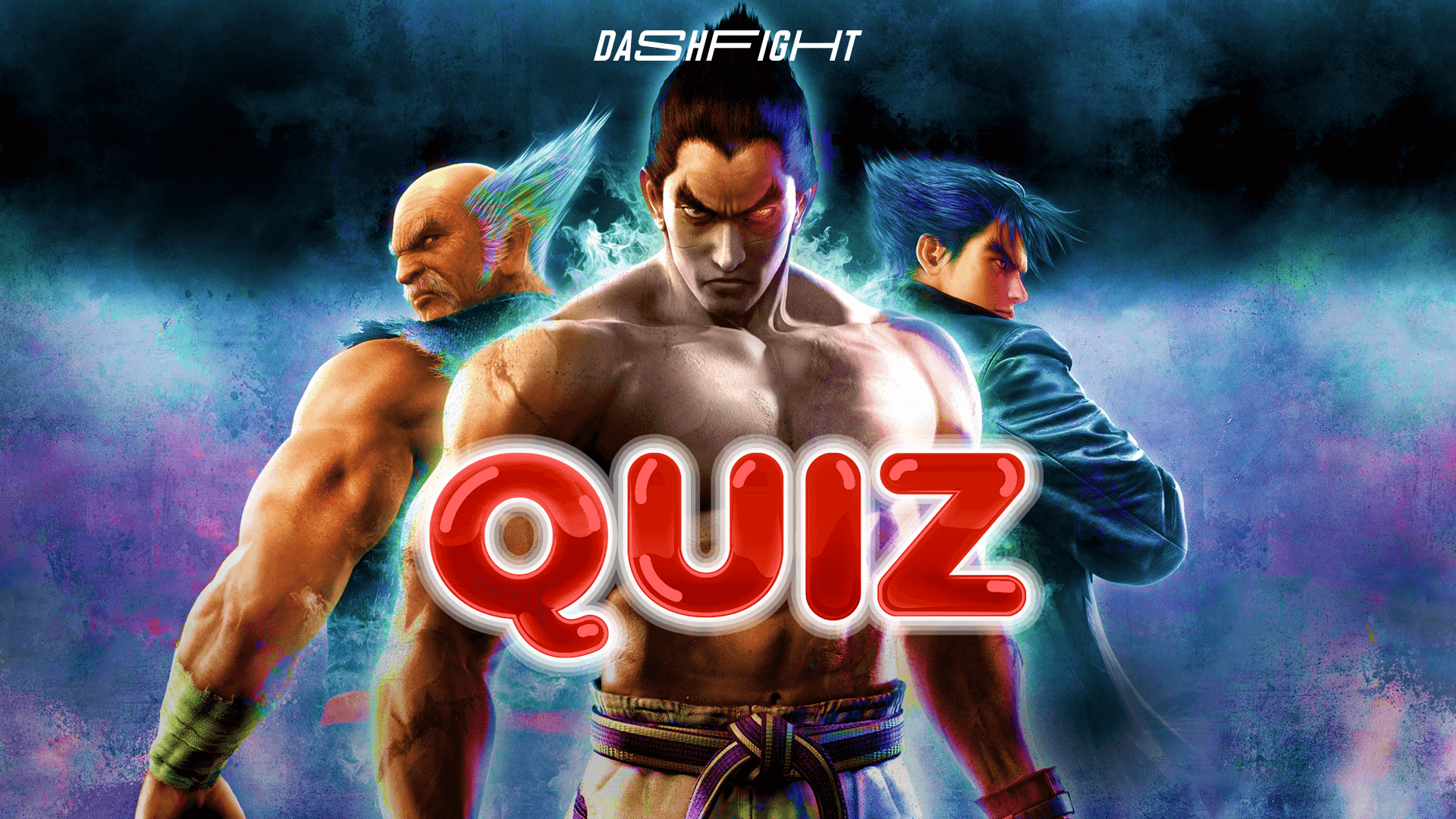 How Well Do You Know Tekken 7