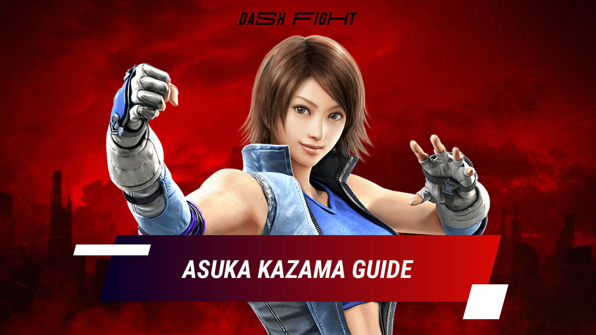 Tekken 7: Asuka Guide - Combos and Move List