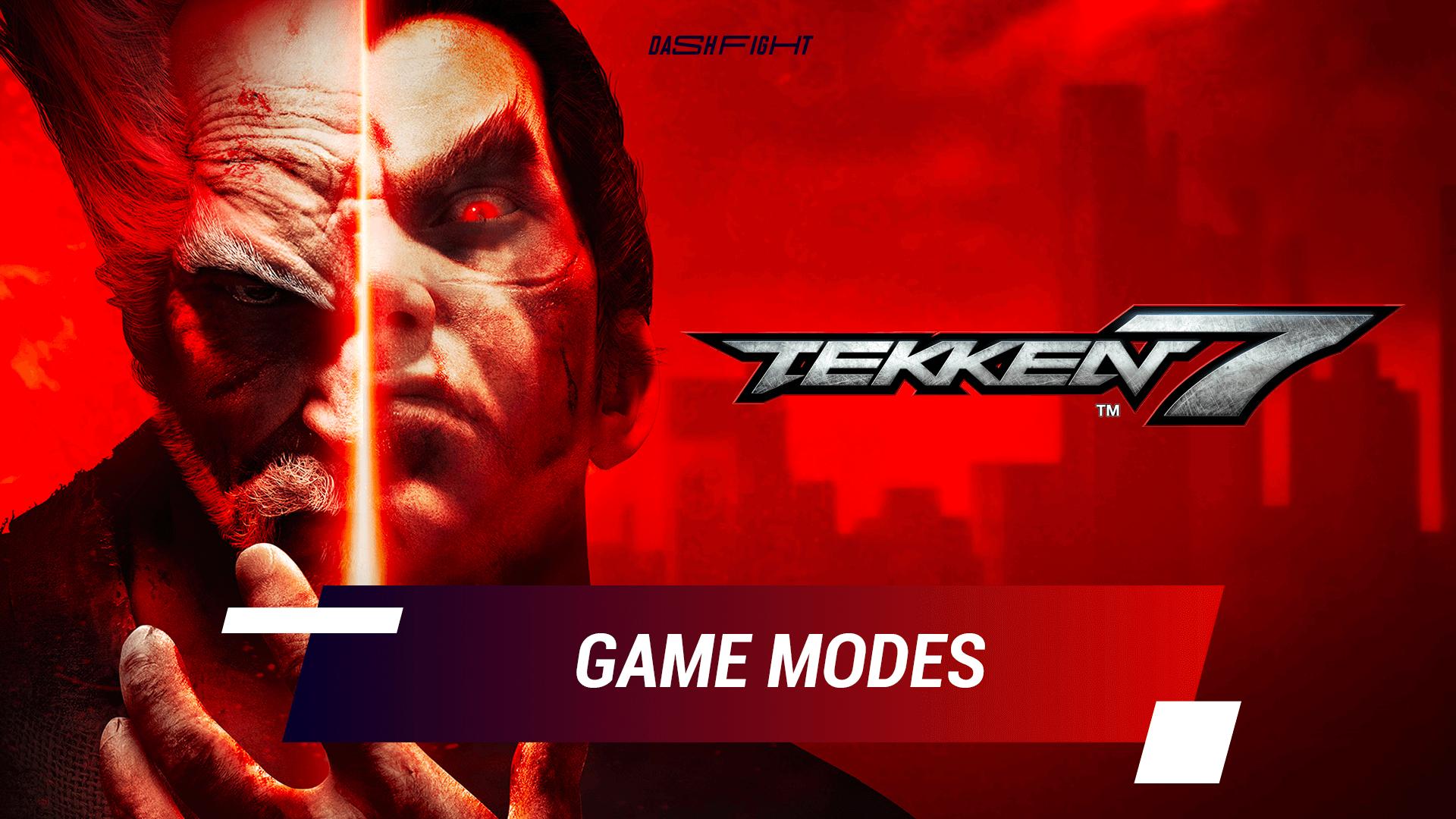 Tekken 7: All Game Modes Explained