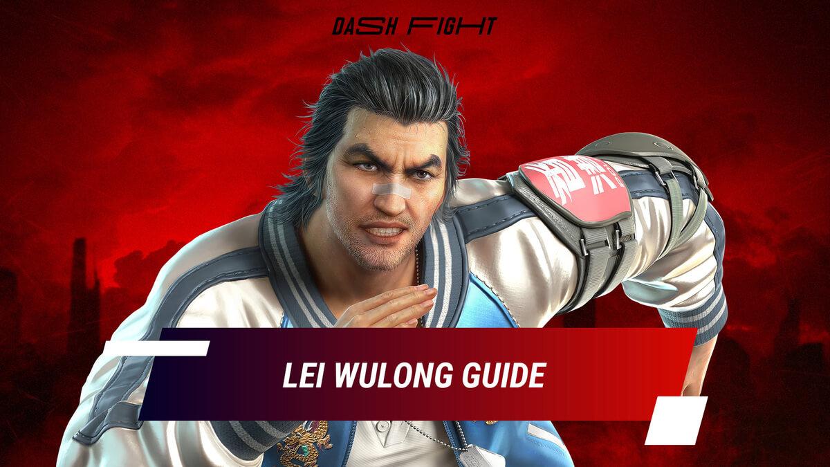 Tekken 7: Lei Wulong Guide - Combos and Move List