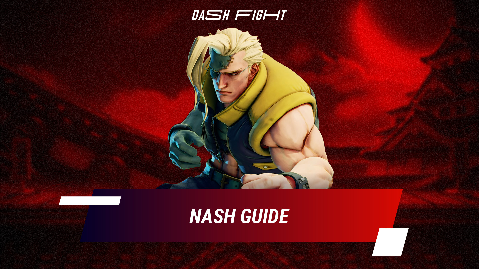 Street Fighter 5: Nash Guide - Combos and Move List