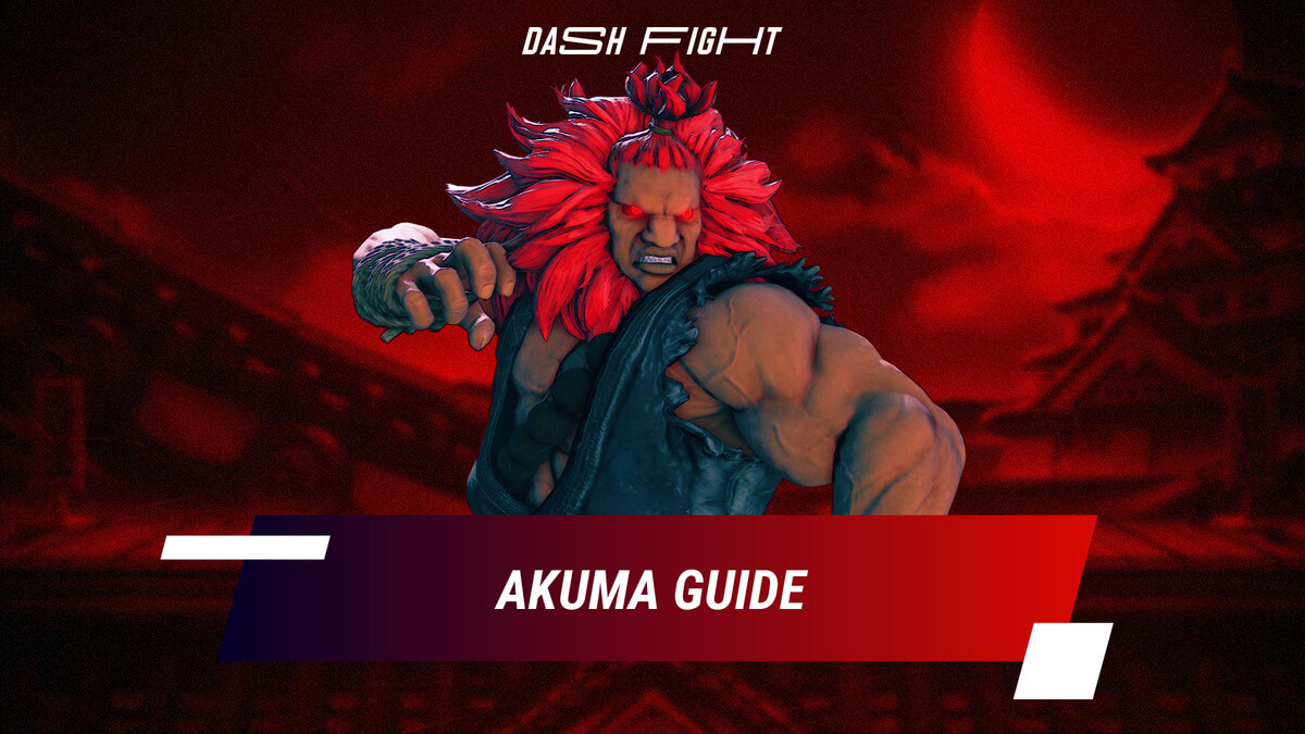 Street Fighter 5: Akuma Guide - Combos and Move List