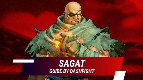 Street Fighter 5: Sagat Guide - Combos and Move List
