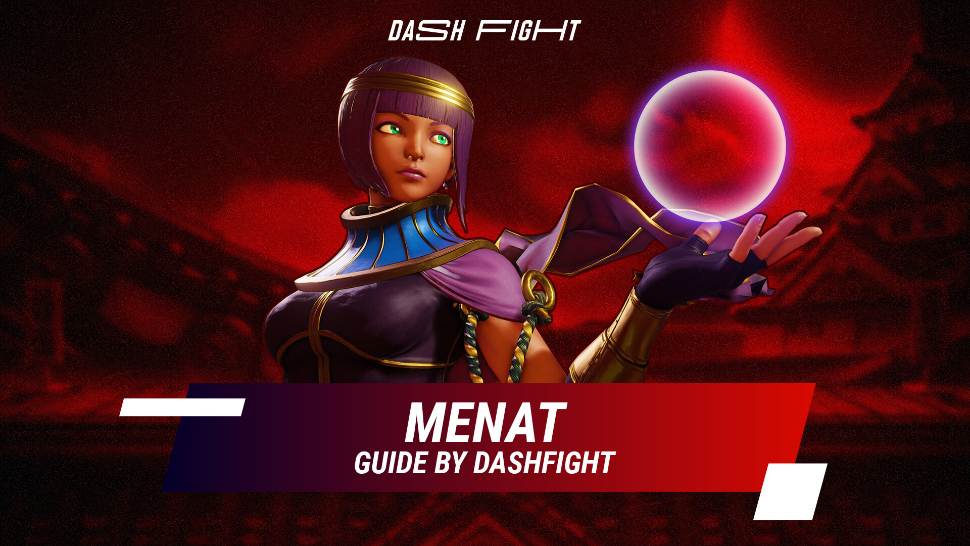 Street Fighter 5: Menat Guide - Combos and Move List