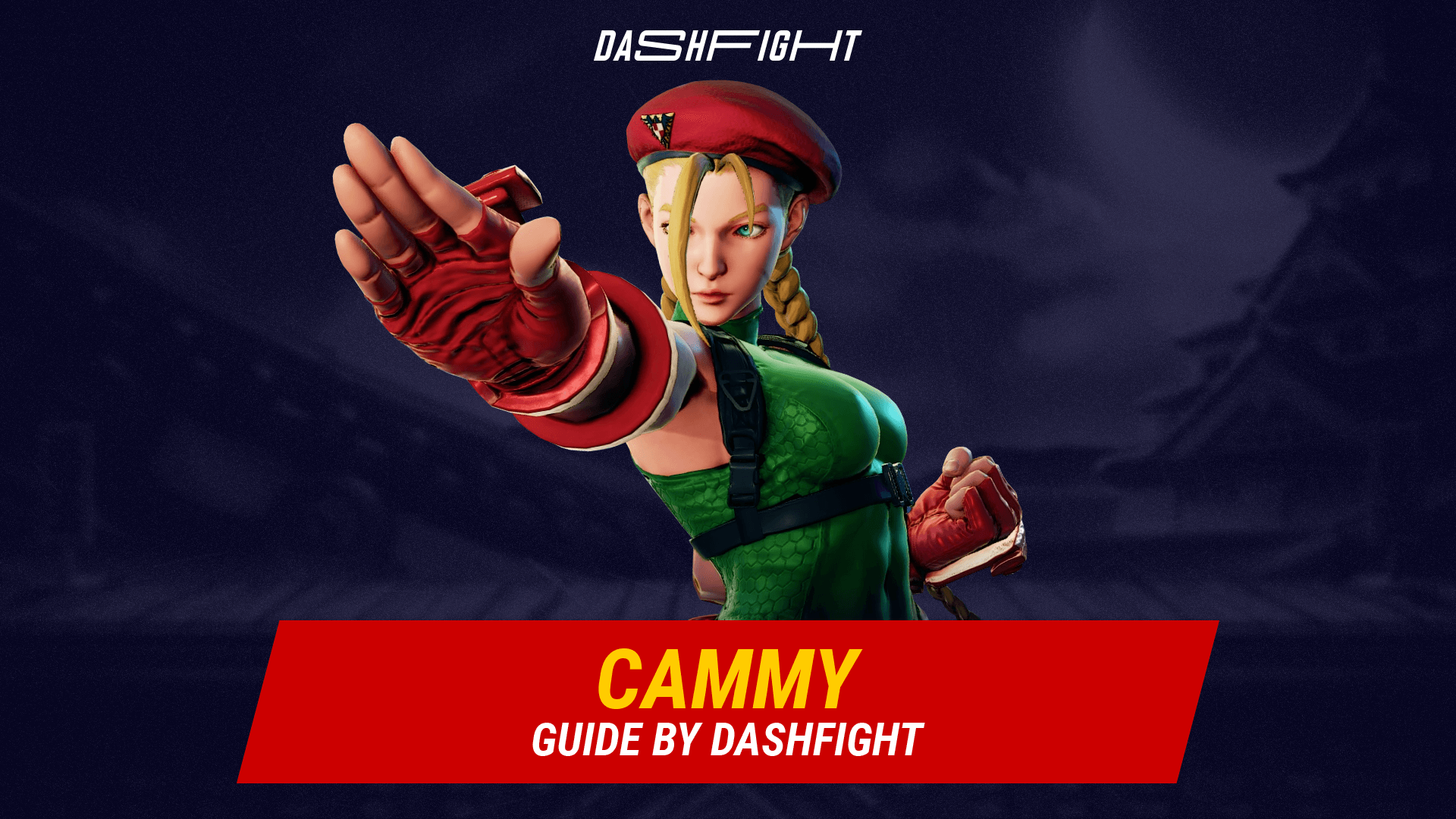 Street Fighter 5: Cammy Guide - Combos and Move List