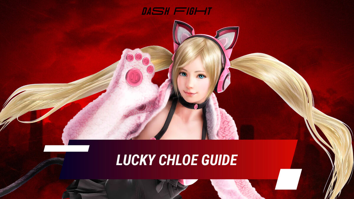 Tekken 7: Lucky Chloe Guide - Combos and Move List