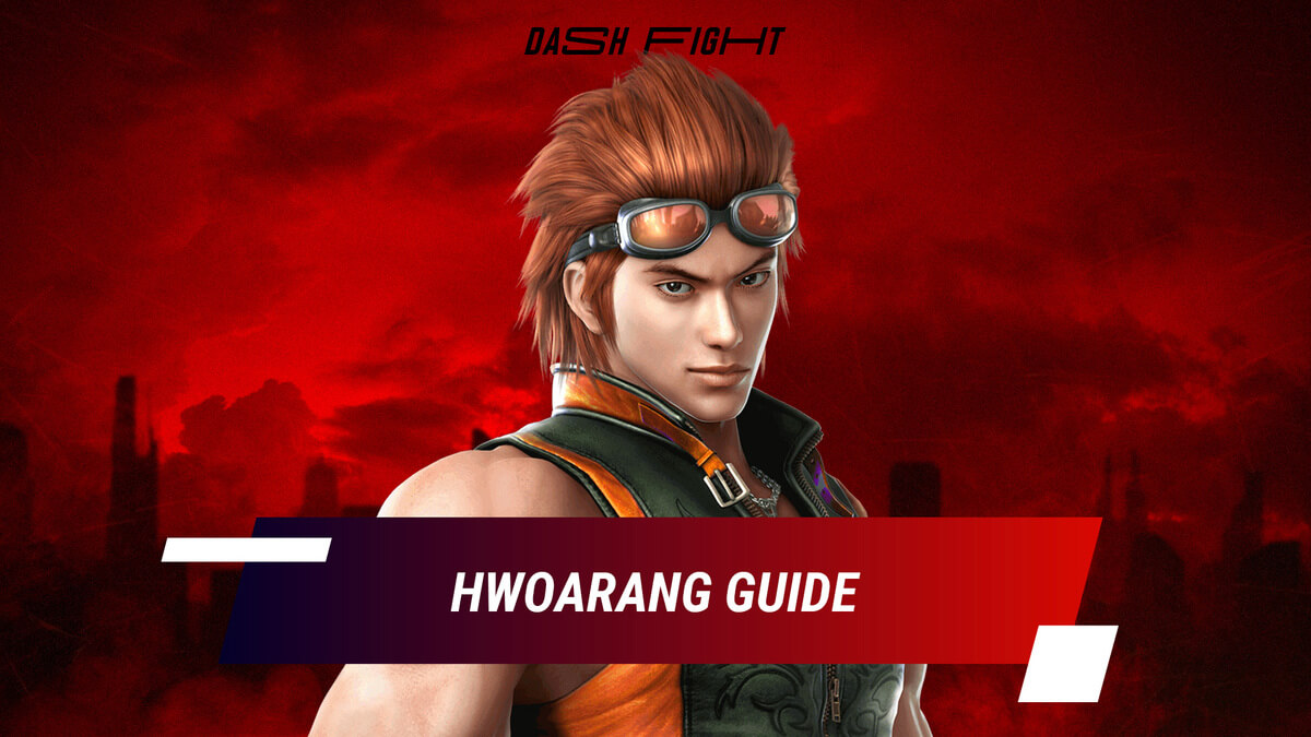 Tekken 7: Hwoarang Guide - Combos and Move List