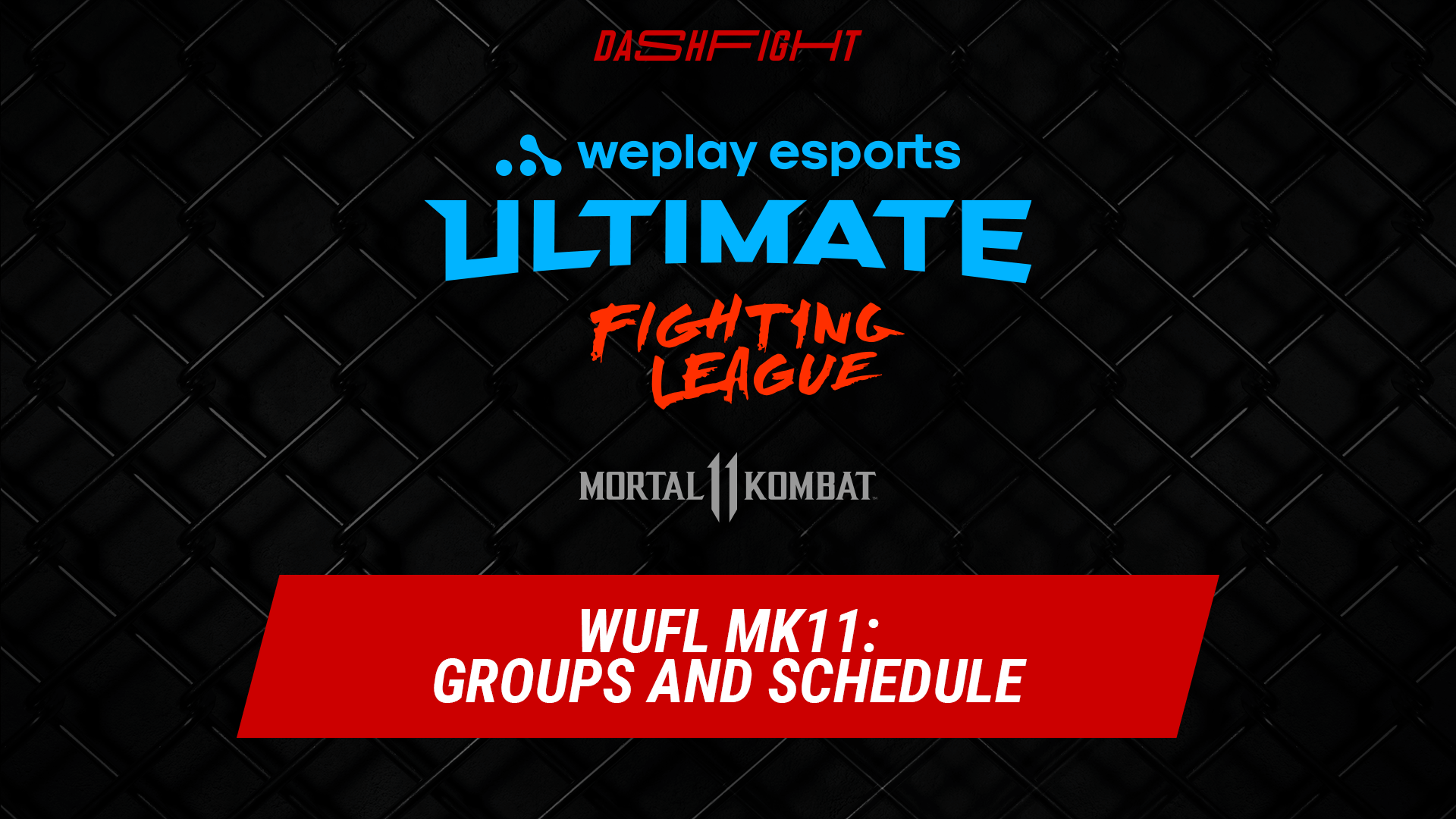 WUFL MK11: Groups and Schedule Revealed