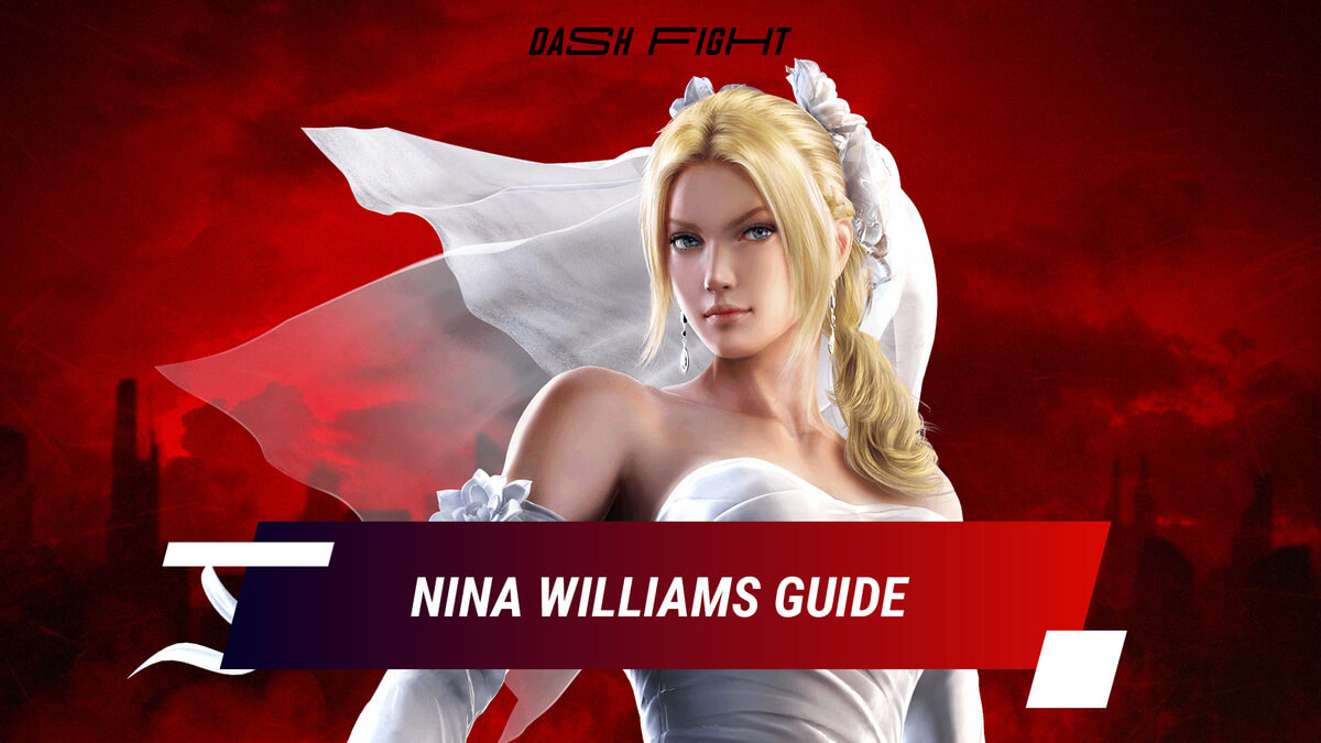 Tekken 7: Nina Guide - Combos and Move List