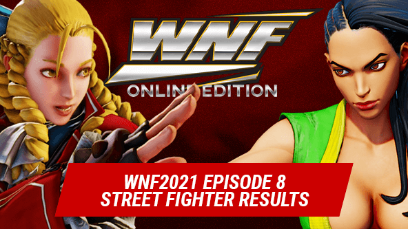 WNF2021 Episode 8 Results - 3 Generations of Street Fighter