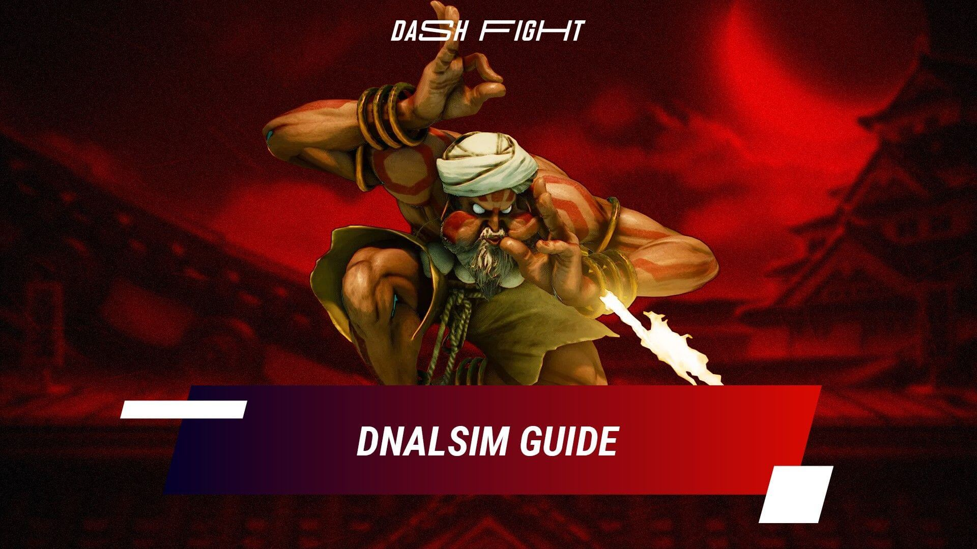 Street Fighter 5: Dhalsim Guide - Combos and Move List