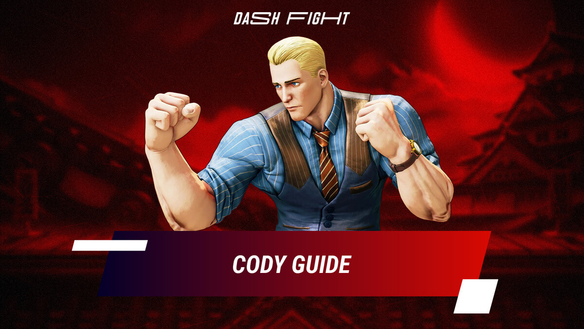 Street Fighter 5: Cody Guide - Combos and Move List