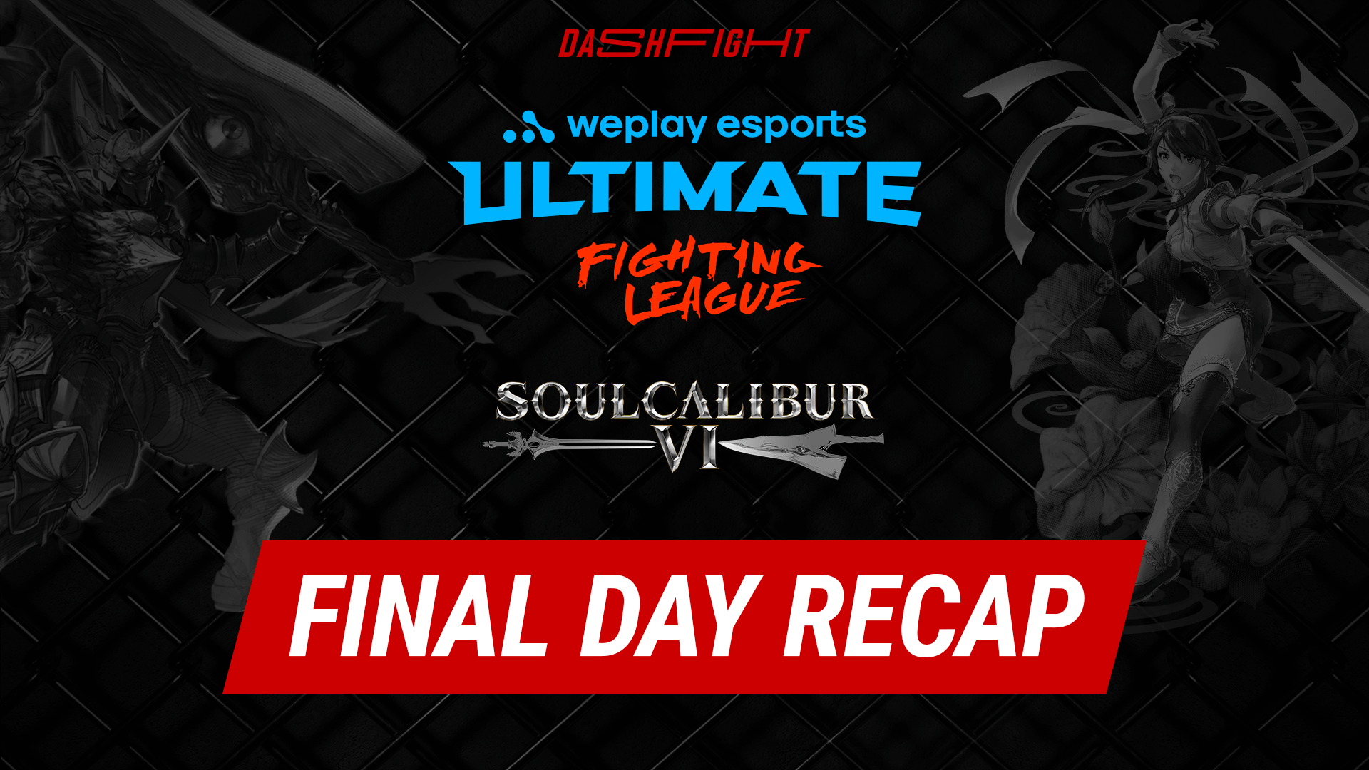 WUFL Soulcalibur VI S1 Ends ON the Most Thrilling Note