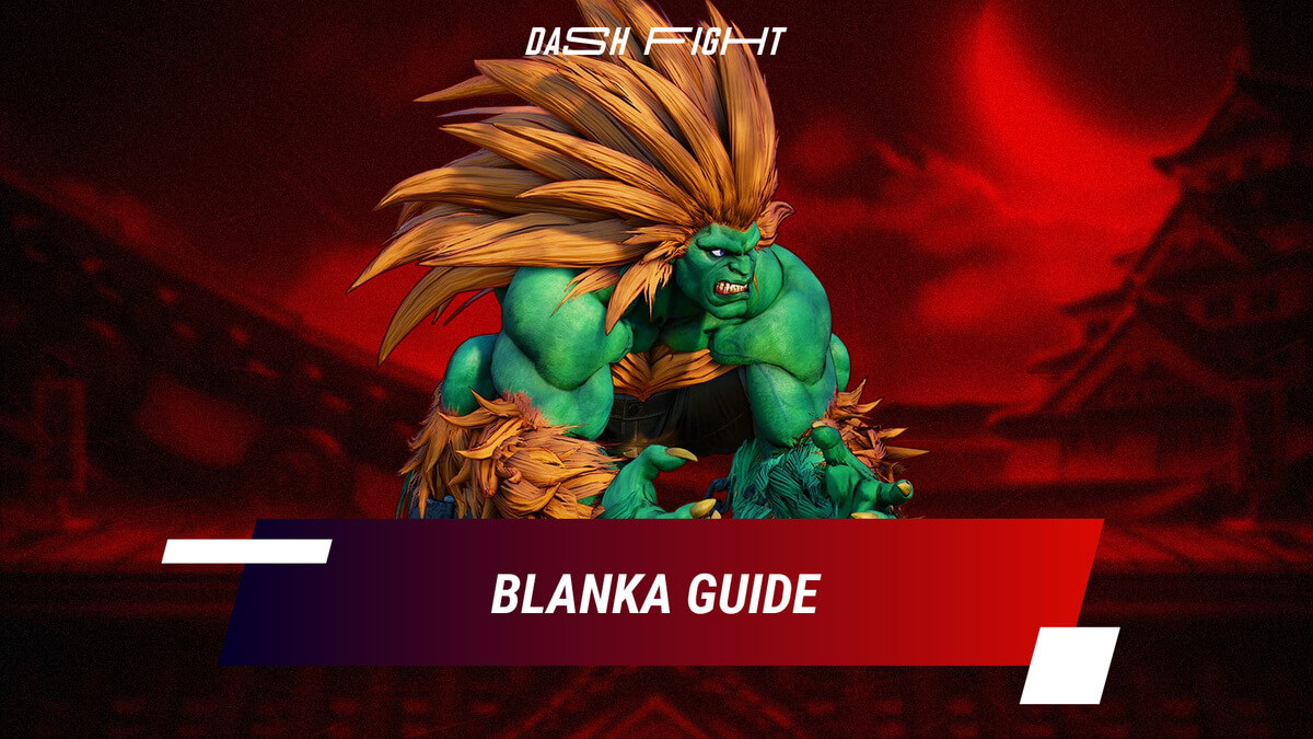 Street Fighter 5: Blanka Guide - Combos and Move List