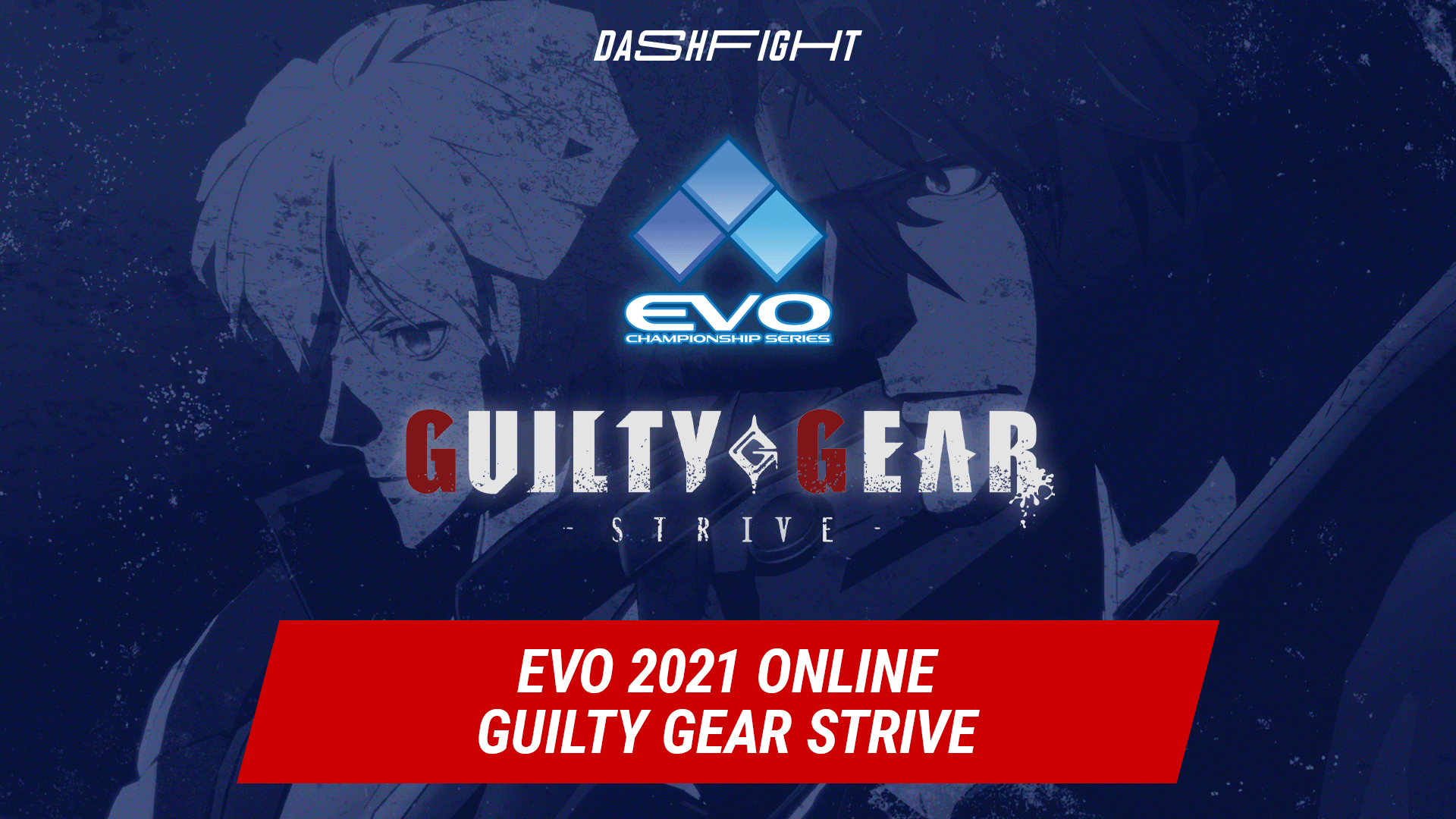 Guilty Gear Strive Evo 2021 Online: All info and Results
