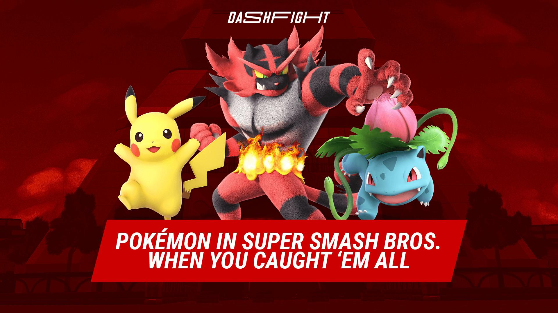 Pokémon in Super Smash Bros - When You Caught 'Em All